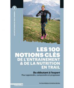 Les 100 notions clés de l'entrainement et de la nutrition en trail