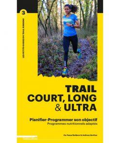 Trail court, long et ultra : planifier - programmer son objectif